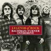 Legends of Rock: Bachman-Turner Overdrive