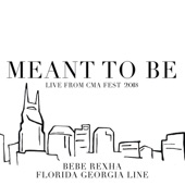 Florida Georgia Line & Bebe Rexha - Meant to Be (Live from CMA Fest 2018) - Single