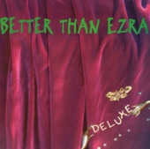 Better Than Ezra - Deluxe